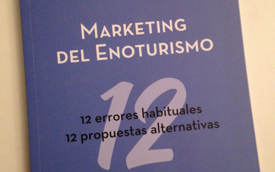 "Libro ""Marketing del enoturismo. 12 errores habituales, 12 propuestas alternativas"""